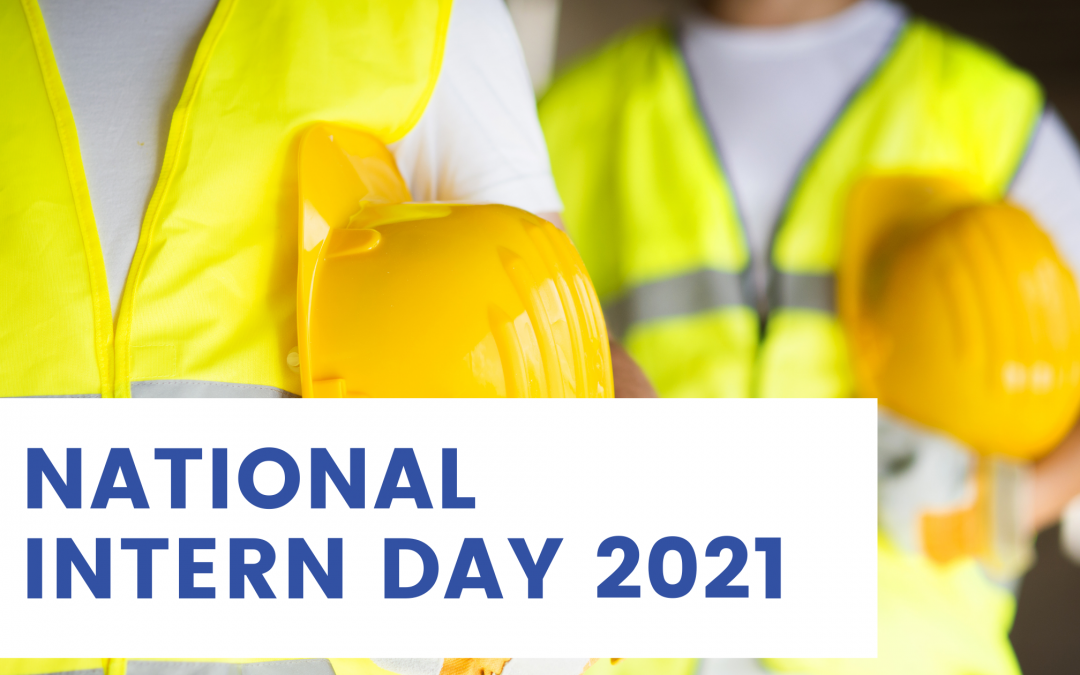 National Intern Day 2021: Celebrating the path to a career in construction